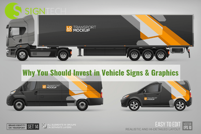 Why You Should Invest in Vehicle Signs & Graphics
